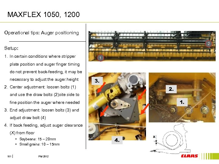 MAXFLEX 1050, 1200 Operational tips: Auger positioning 2 Setup: 1. In certain conditions where