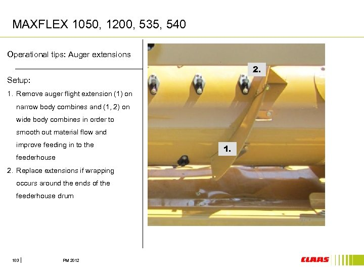 MAXFLEX 1050, 1200, 535, 540 Operational tips: Auger extensions 2. Setup: 1. Remove auger