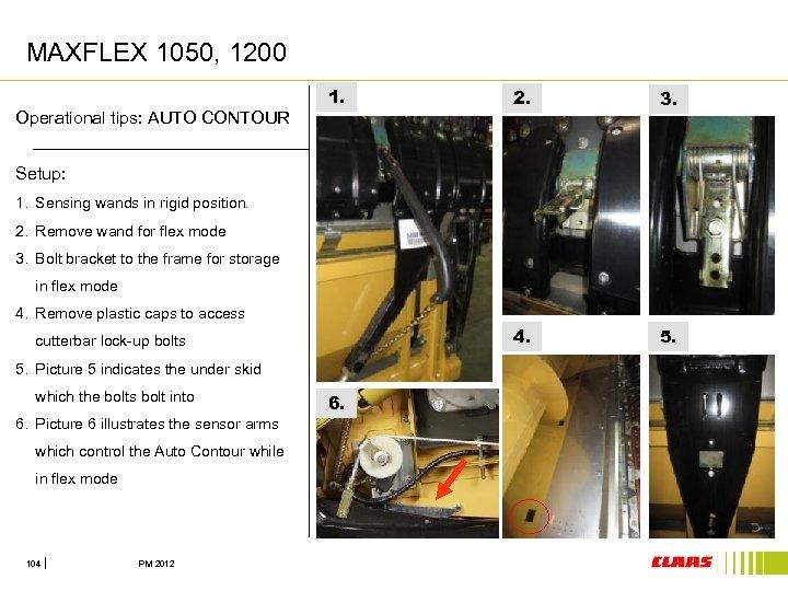 MAXFLEX 1050, 1200 Operational tips: AUTO CONTOUR 1. 2. 3. 4. 5. Setup: 1.