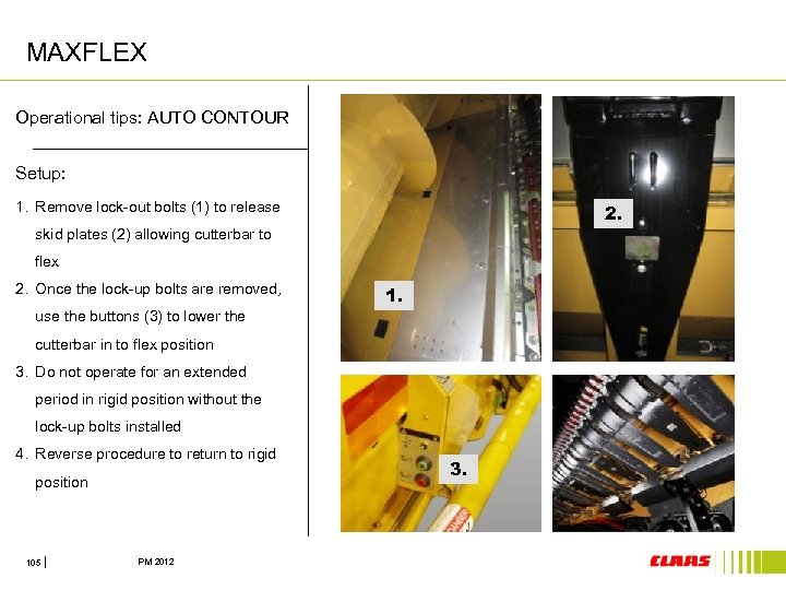 MAXFLEX Operational tips: AUTO CONTOUR Setup: 1. Remove lock-out bolts (1) to release 2.