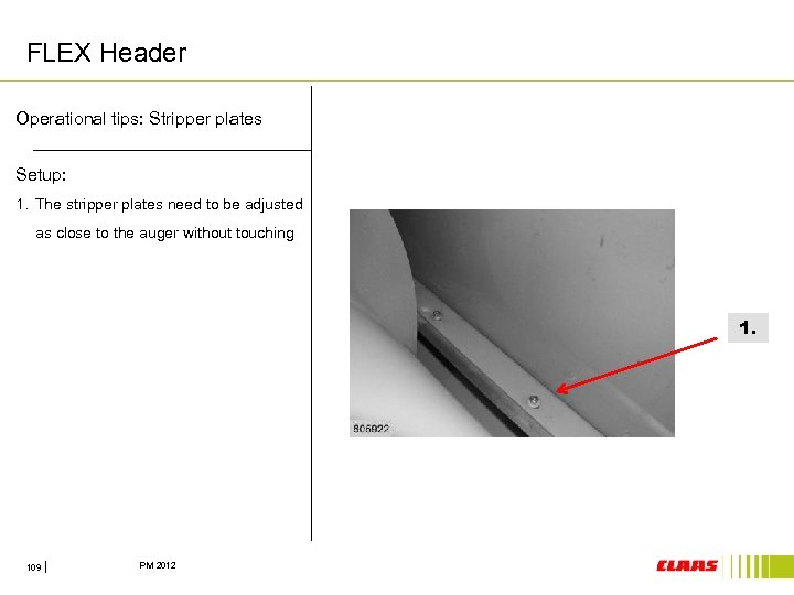 FLEX Header Operational tips: Stripper plates Setup: 1. The stripper plates need to be