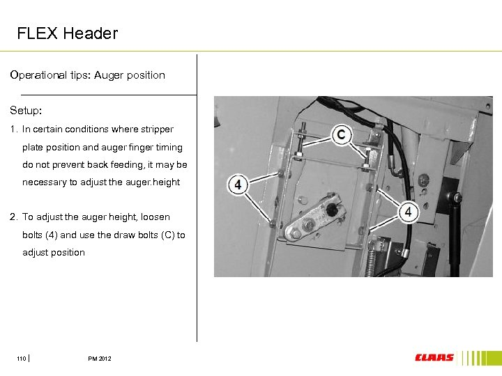 FLEX Header Operational tips: Auger position Setup: 1. In certain conditions where stripper plate
