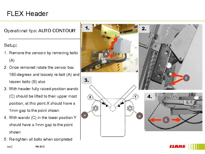 FLEX Header Operational tips: AUTO CONTOUR 1. 2. Setup: 1. Remove the sensors by