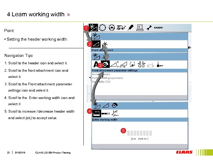 4 Learn working width » 1 Point: • Setting the header working width: 2