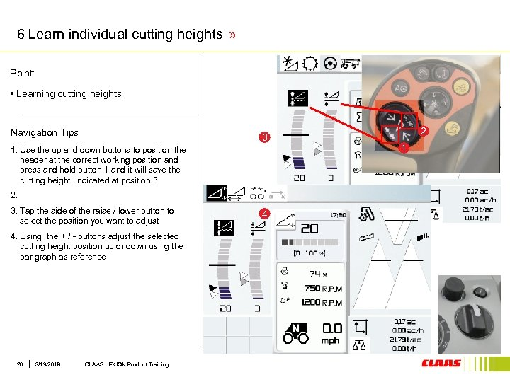 6 Learn individual cutting heights » Point: • Learning cutting heights: Navigation Tips 3