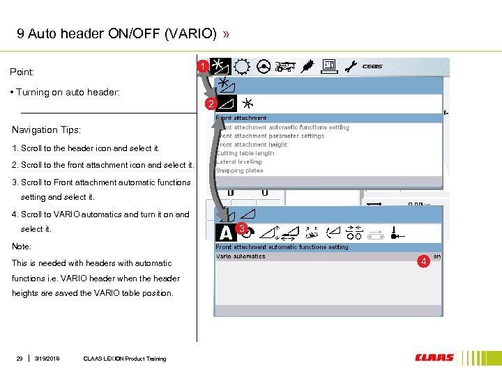 9 Auto header ON/OFF (VARIO) » 1 Point: • Turning on auto header: 2