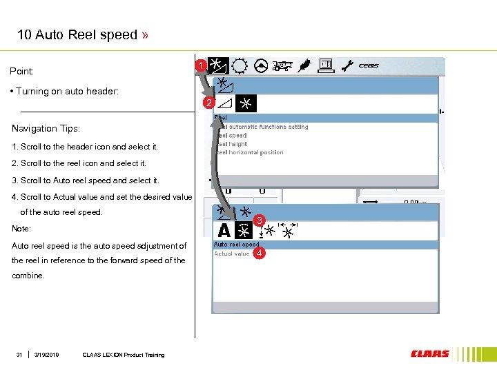 10 Auto Reel speed » 1 Point: • Turning on auto header: 2 Navigation