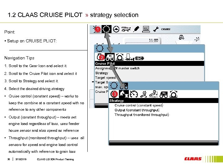 1. 2 CLAAS CRUISE PILOT » strategy selection 1 Point: • Setup on CRUISE