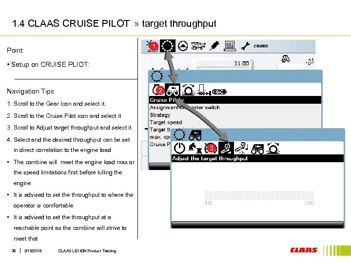 1. 4 CLAAS CRUISE PILOT » target throughput 1 Point: • Setup on CRUISE