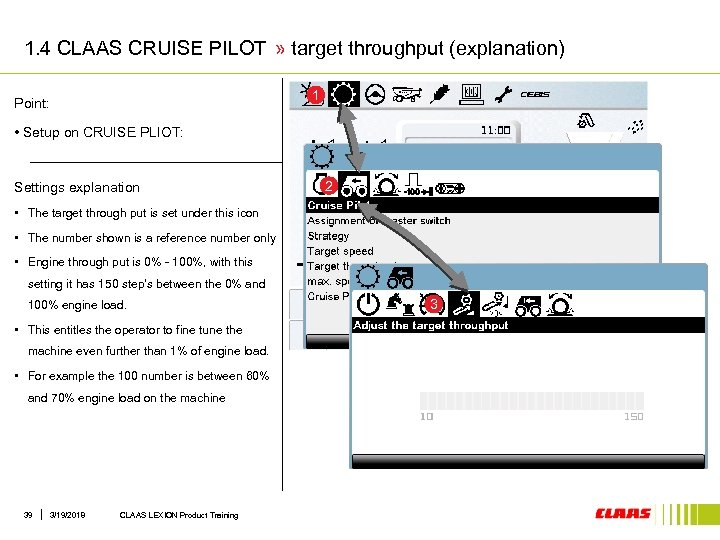 1. 4 CLAAS CRUISE PILOT » target throughput (explanation) 1 Point: • Setup on