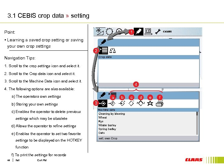 3. 1 CEBIS crop data » setting Point: 1 • Learning a saved crop