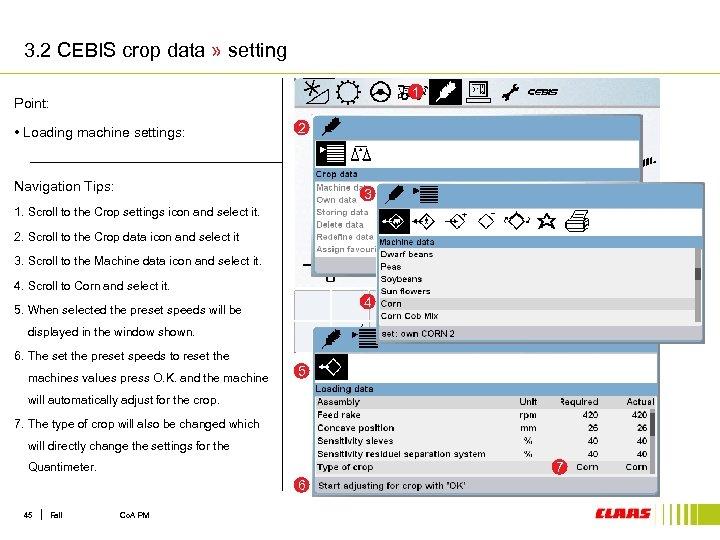 3. 2 CEBIS crop data » setting 1 Point: • Loading machine settings: 2