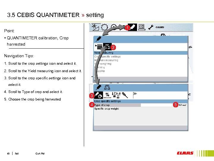 3. 5 CEBIS QUANTIMETER » setting 1 Point: • QUANTIMETER calibration, Crop harvested 2