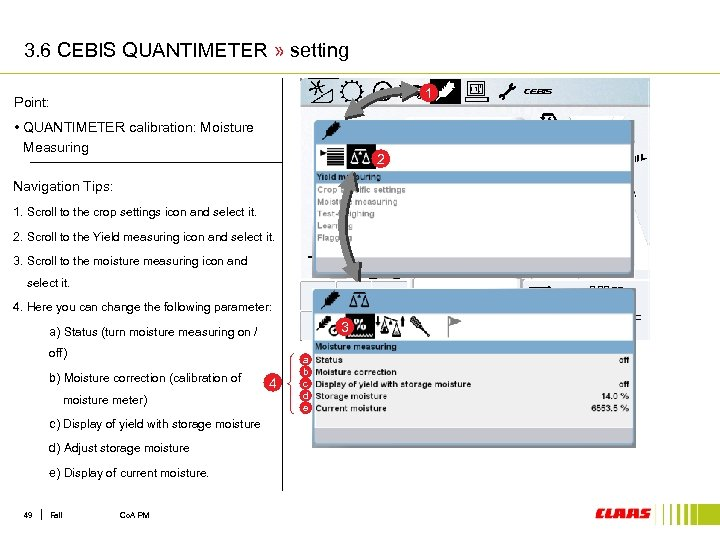 3. 6 CEBIS QUANTIMETER » setting 1 Point: • QUANTIMETER calibration: Moisture Measuring 2