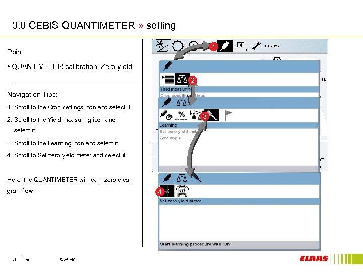 3. 8 CEBIS QUANTIMETER » setting 1 Point: • QUANTIMETER calibration: Zero yield 2