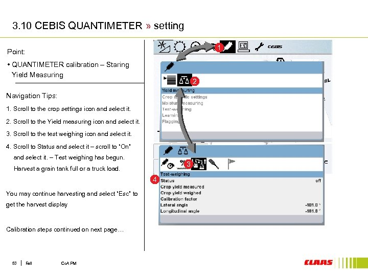 3. 10 CEBIS QUANTIMETER » setting 1 Point: • QUANTIMETER calibration – Staring Yield