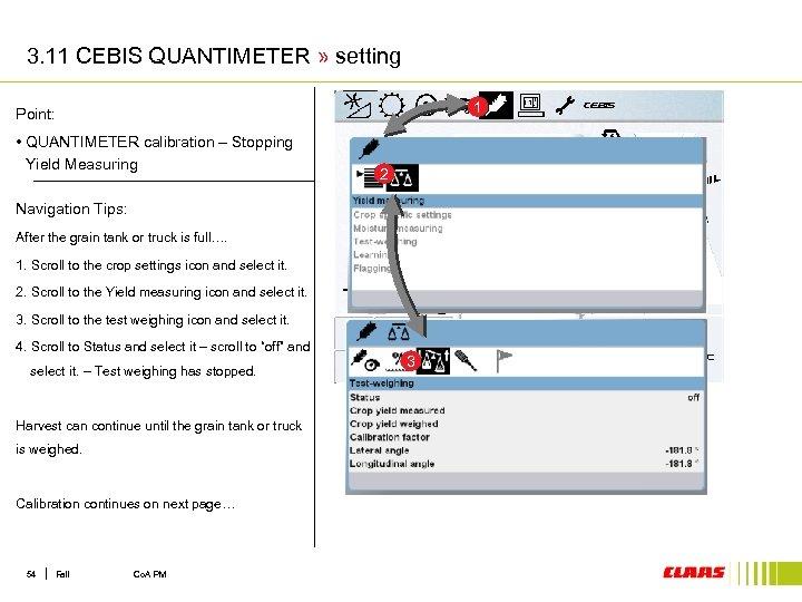 3. 11 CEBIS QUANTIMETER » setting 1 Point: • QUANTIMETER calibration – Stopping Yield
