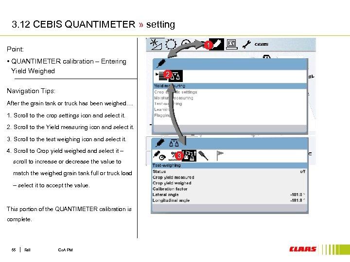 3. 12 CEBIS QUANTIMETER » setting 1 Point: • QUANTIMETER calibration – Entering Yield