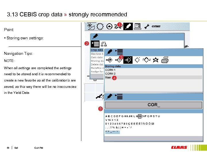 3. 13 CEBIS crop data » strongly recommended 1 Point: • Storing own settings: