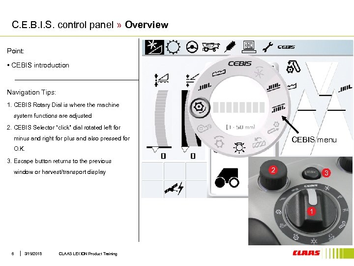 C. E. B. I. S. control panel » Overview Point: • CEBIS introduction Navigation