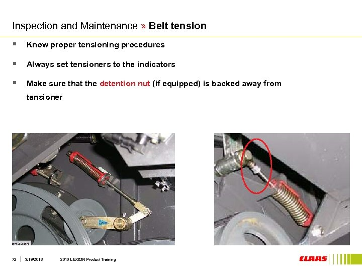 Inspection and Maintenance » Belt tension § Know proper tensioning procedures § Always set