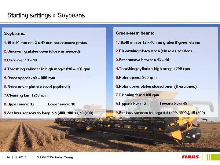 Starting settings » Soybeans: Green-stem beans: 1. 10 x 40 mm or 12 x