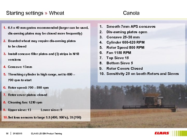 Starting settings » Wheat 1. 6. 5 x 40 mm grates recommended (larger can