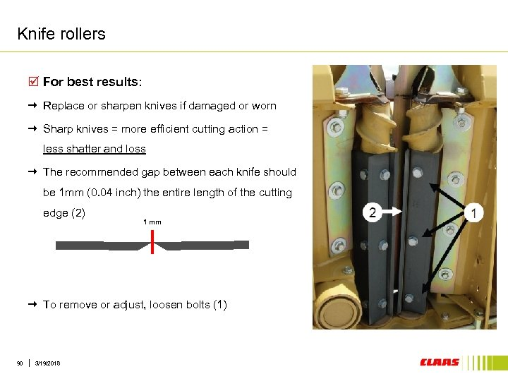 Knife rollers þ For best results: Replace or sharpen knives if damaged or worn