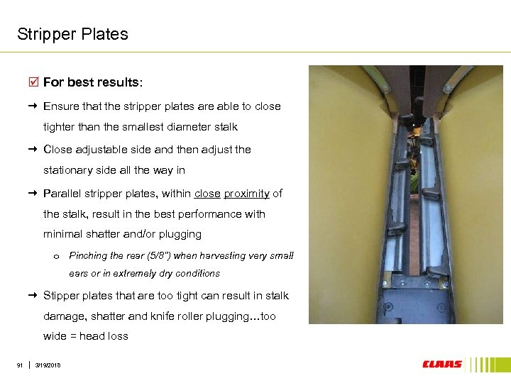 Stripper Plates þ For best results: Ensure that the stripper plates are able to