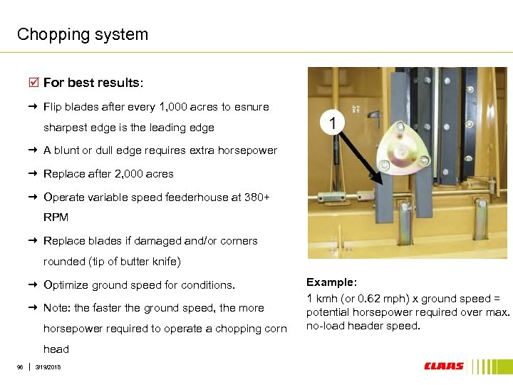 Chopping system þ For best results: Flip blades after every 1, 000 acres to