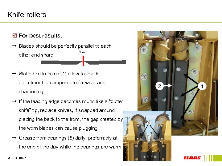 Knife rollers þ For best results: Blades should be perfectly parallel to each other