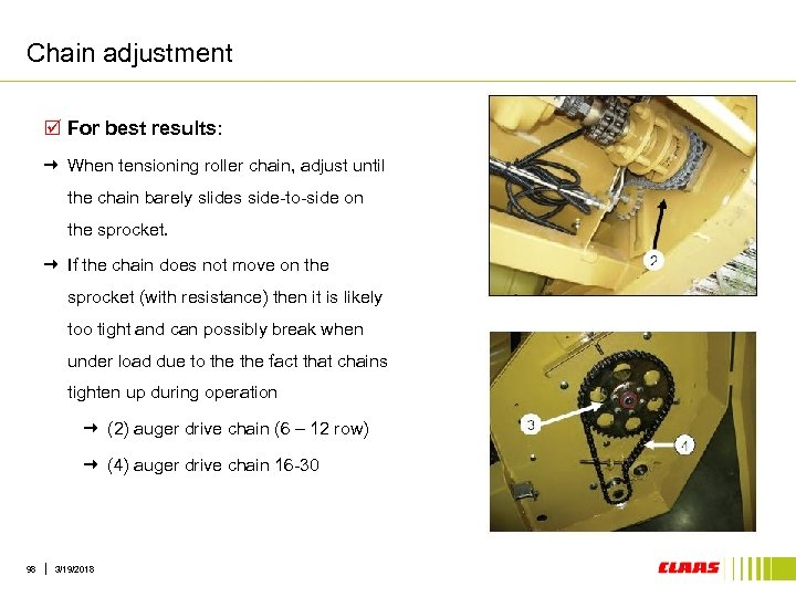 Chain adjustment þ For best results: When tensioning roller chain, adjust until the chain