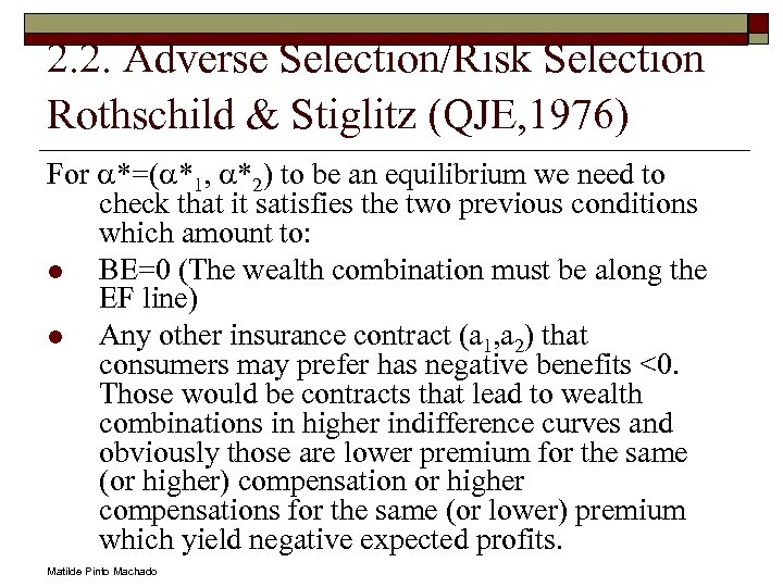 2. 2. Adverse Selection/Risk Selection Rothschild & Stiglitz (QJE, 1976) For a*=(a*1, a*2) to