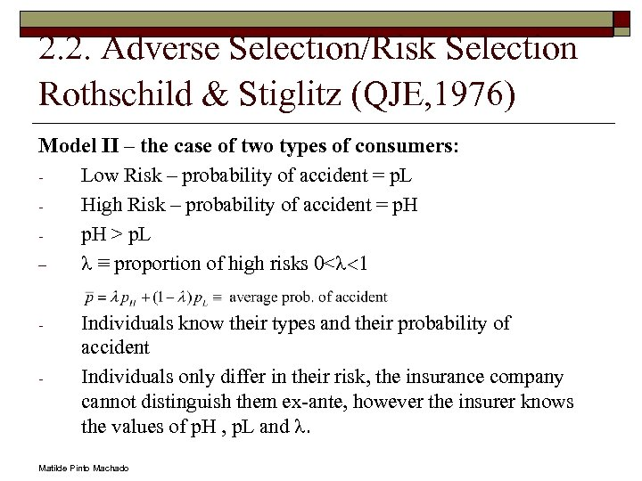 2. 2. Adverse Selection/Risk Selection Rothschild & Stiglitz (QJE, 1976) Model II – the