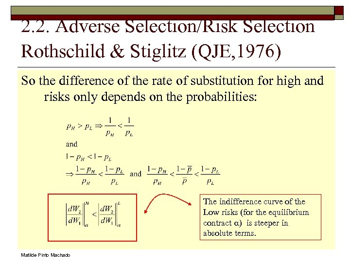 2. 2. Adverse Selection/Risk Selection Rothschild & Stiglitz (QJE, 1976) So the difference of