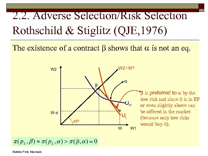 2. 2. Adverse Selection/Risk Selection Rothschild & Stiglitz (QJE, 1976) The existence of a