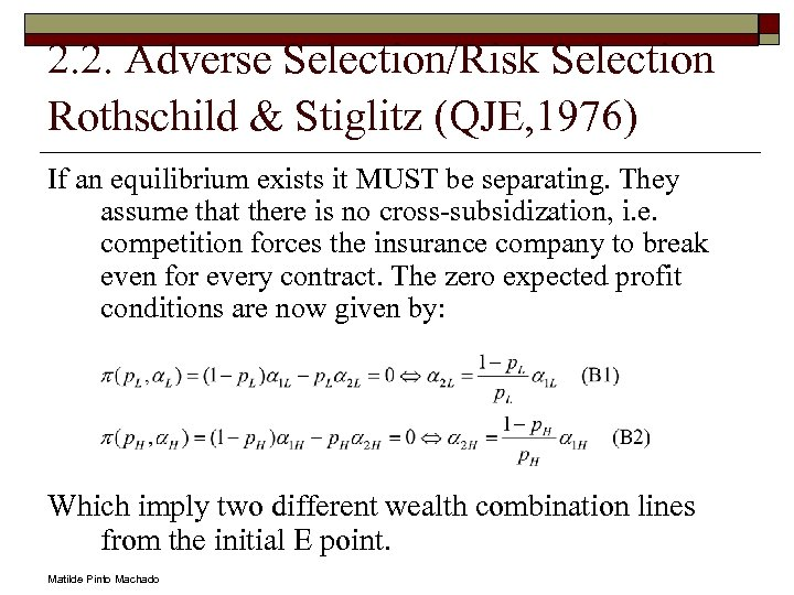 2. 2. Adverse Selection/Risk Selection Rothschild & Stiglitz (QJE, 1976) If an equilibrium exists