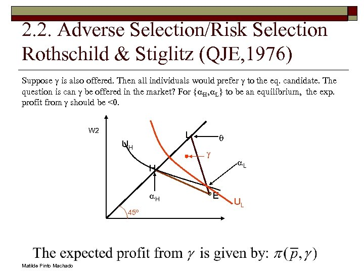 2. 2. Adverse Selection/Risk Selection Rothschild & Stiglitz (QJE, 1976) Suppose g is also