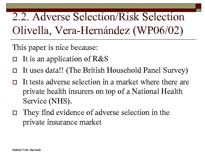 2. 2. Adverse Selection/Risk Selection Olivella, Vera-Hernández (WP 06/02) This paper is nice because: