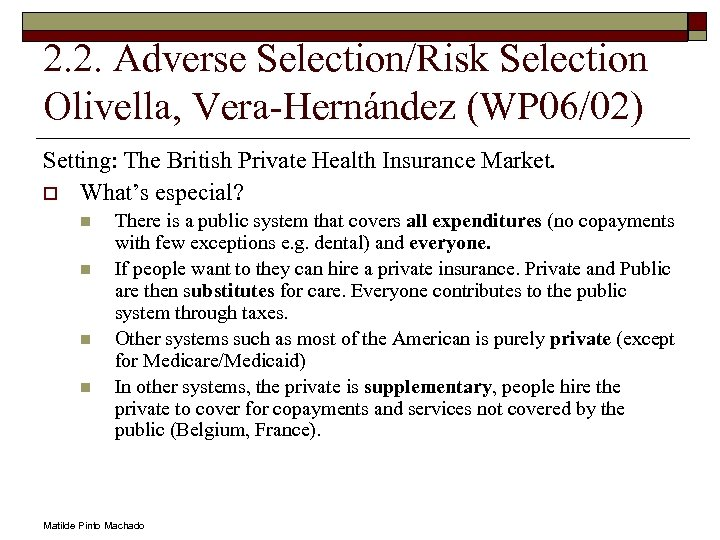 2. 2. Adverse Selection/Risk Selection Olivella, Vera-Hernández (WP 06/02) Setting: The British Private Health