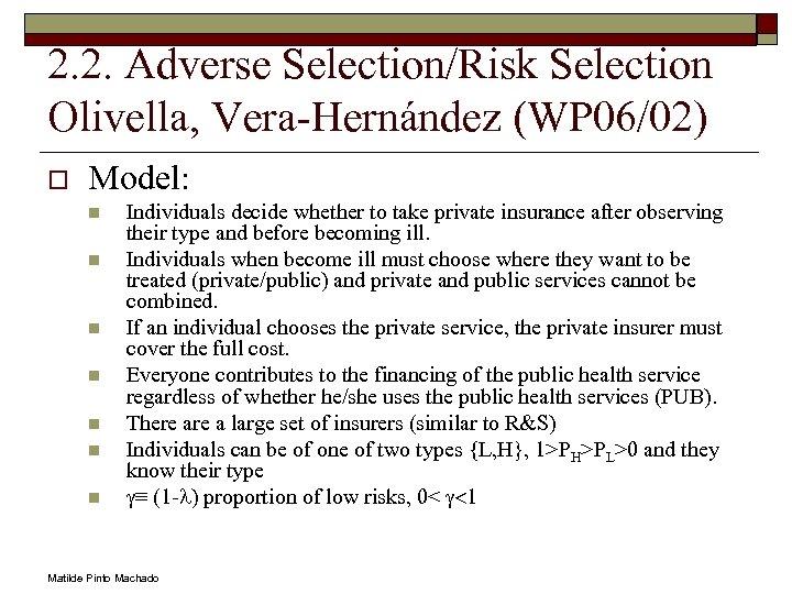 2. 2. Adverse Selection/Risk Selection Olivella, Vera-Hernández (WP 06/02) o Model: n n n