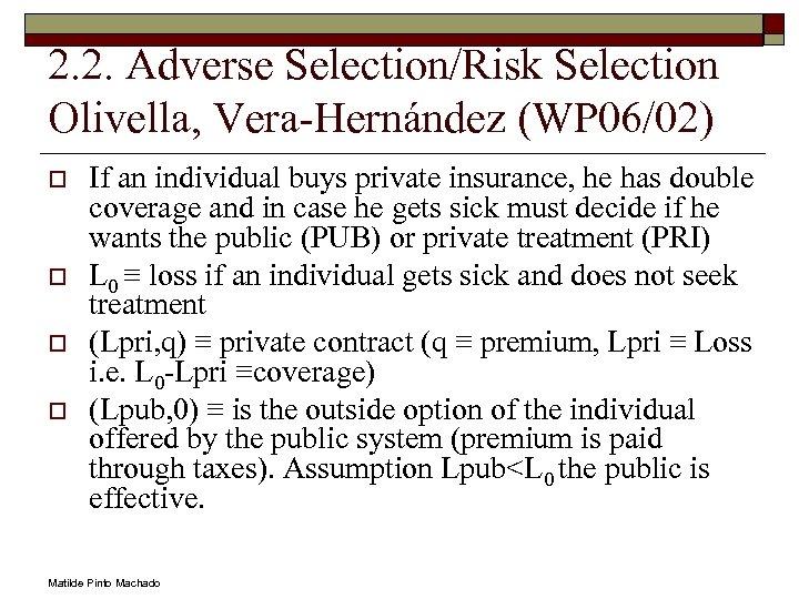 2. 2. Adverse Selection/Risk Selection Olivella, Vera-Hernández (WP 06/02) o o If an individual