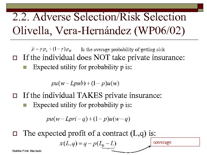 2. 2. Adverse Selection/Risk Selection Olivella, Vera-Hernández (WP 06/02) Is the average probability of