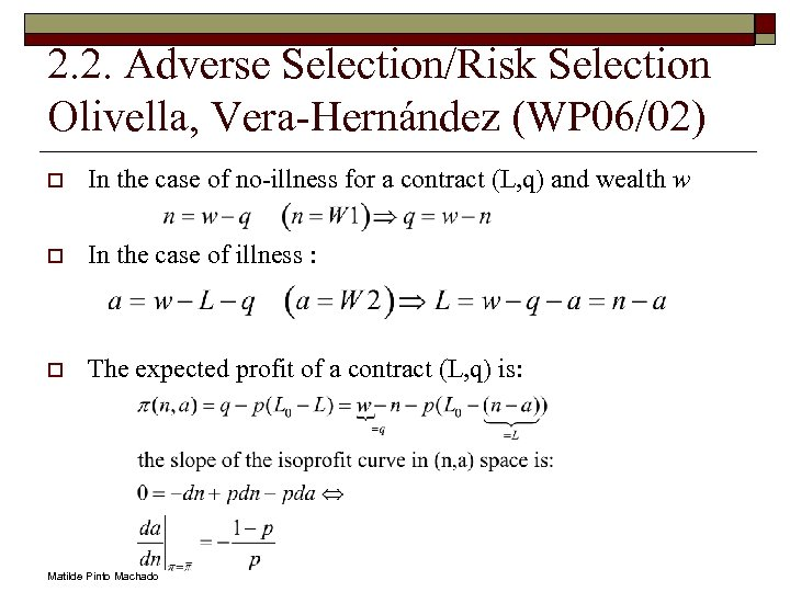 2. 2. Adverse Selection/Risk Selection Olivella, Vera-Hernández (WP 06/02) o In the case of