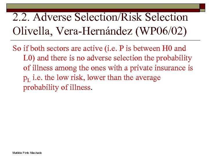 2. 2. Adverse Selection/Risk Selection Olivella, Vera-Hernández (WP 06/02) So if both sectors are