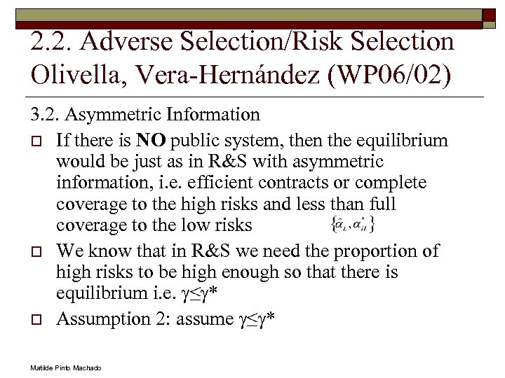 2. 2. Adverse Selection/Risk Selection Olivella, Vera-Hernández (WP 06/02) 3. 2. Asymmetric Information o