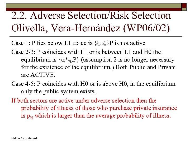 2. 2. Adverse Selection/Risk Selection Olivella, Vera-Hernández (WP 06/02) Case 1: P lies below