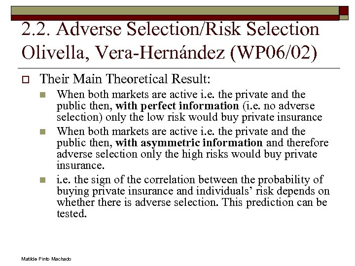 2. 2. Adverse Selection/Risk Selection Olivella, Vera-Hernández (WP 06/02) o Their Main Theoretical Result: