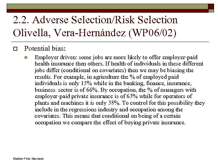 2. 2. Adverse Selection/Risk Selection Olivella, Vera-Hernández (WP 06/02) o Potential bias: n Employer