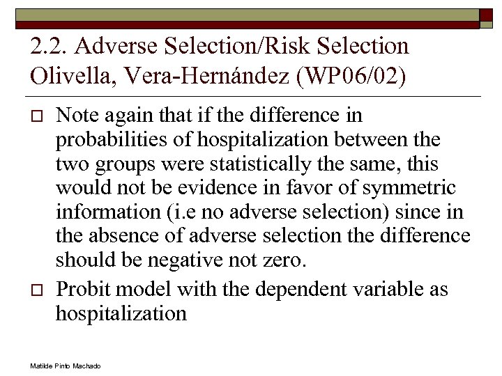 2. 2. Adverse Selection/Risk Selection Olivella, Vera-Hernández (WP 06/02) o o Note again that